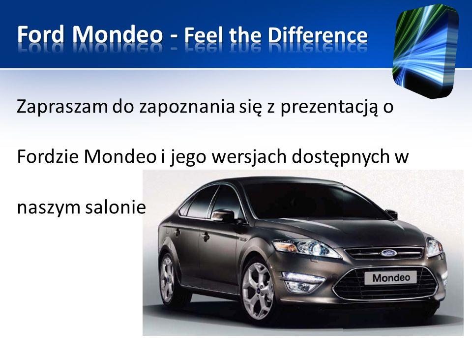 Zapraszam do zapoznania się z prezentacją o Fordzie Mondeo i jego wersjach dostępnych w naszym salonie