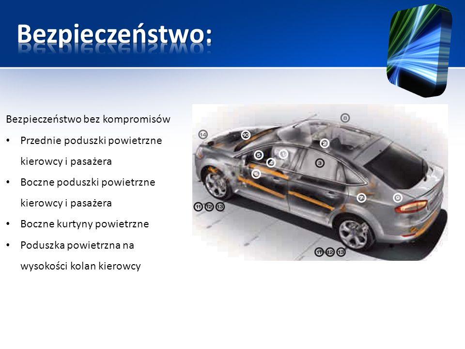 Bezpieczeństwo bez kompromisów Przednie poduszki powietrzne kierowcy i pasażera Boczne poduszki powietrzne kierowcy i pasażera Boczne kurtyny powietrz