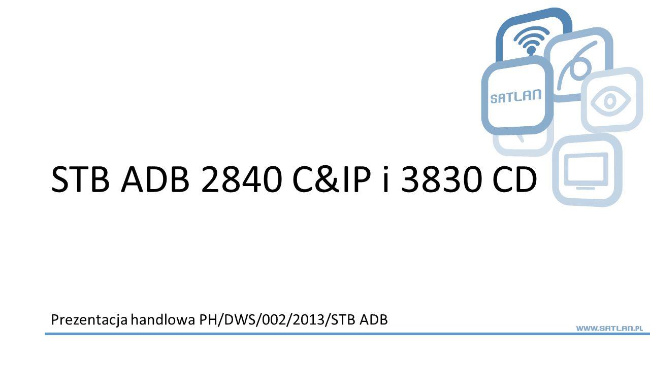 Plan prezentacji 2 1.Opis STB 2840 C&IP 2.Podstawowe parametry 2840 3.Opis STB 3830CD 4.Podstawowe parametry 3830 5.Funkcja PVR 6.Carbo 7.Cechy wyróżniające STB 8.Korzyści dla klienta PH/DWS/002/2013/STB ADB