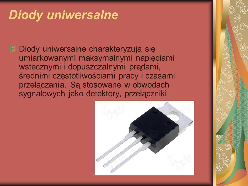 Diody uniwersalne Diody uniwersalne charakteryzują się umiarkowanymi maksymalnymi napięciami wstecznymi i dopuszczalnymi prądami, średnimi częstotliwościami pracy i czasami przełączania.