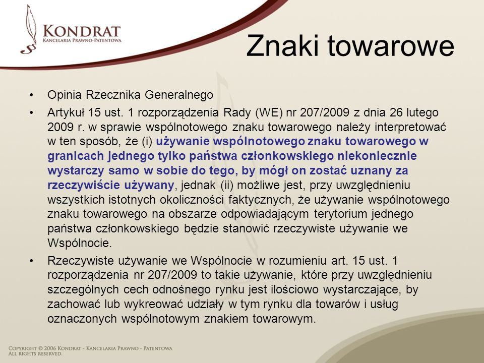 Znaki towarowe Opinia Rzecznika Generalnego Artykuł 15 ust. 1 rozporządzenia Rady (WE) nr 207/2009 z dnia 26 lutego 2009 r. w sprawie wspólnotowego zn