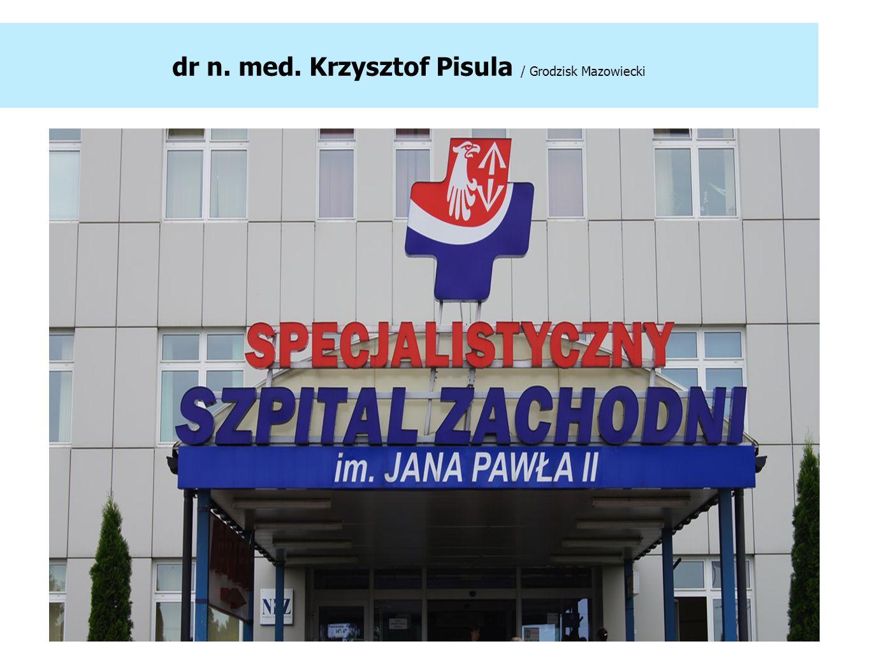 dr n. med. Krzysztof Pisula / Grodzisk Mazowiecki