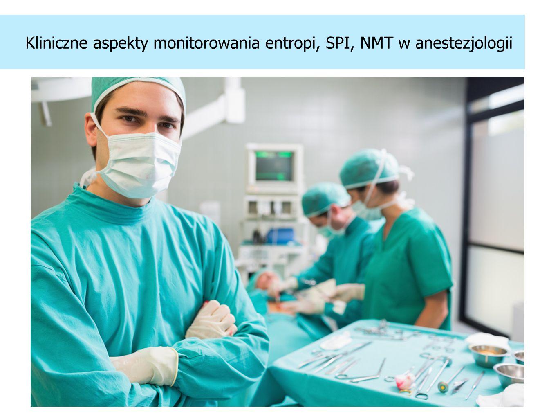 Kliniczne aspekty monitorowania entropi, SPI, NMT w anestezjologii