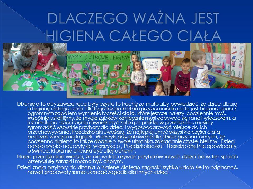 Nasze przedszkolaki wiedzą, że należy dbać o to aby być czystym, podczas wspólnych zabaw poznały znaczenie słowa higiena i teraz wiedzą, że należy prowadzić higieniczny tryb życia.