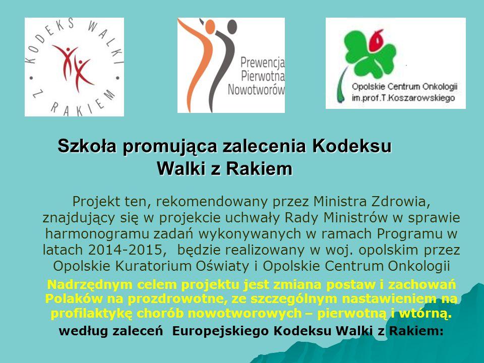 Projekt ten, rekomendowany przez Ministra Zdrowia, znajdujący się w projekcie uchwały Rady Ministrów w sprawie harmonogramu zadań wykonywanych w ramac