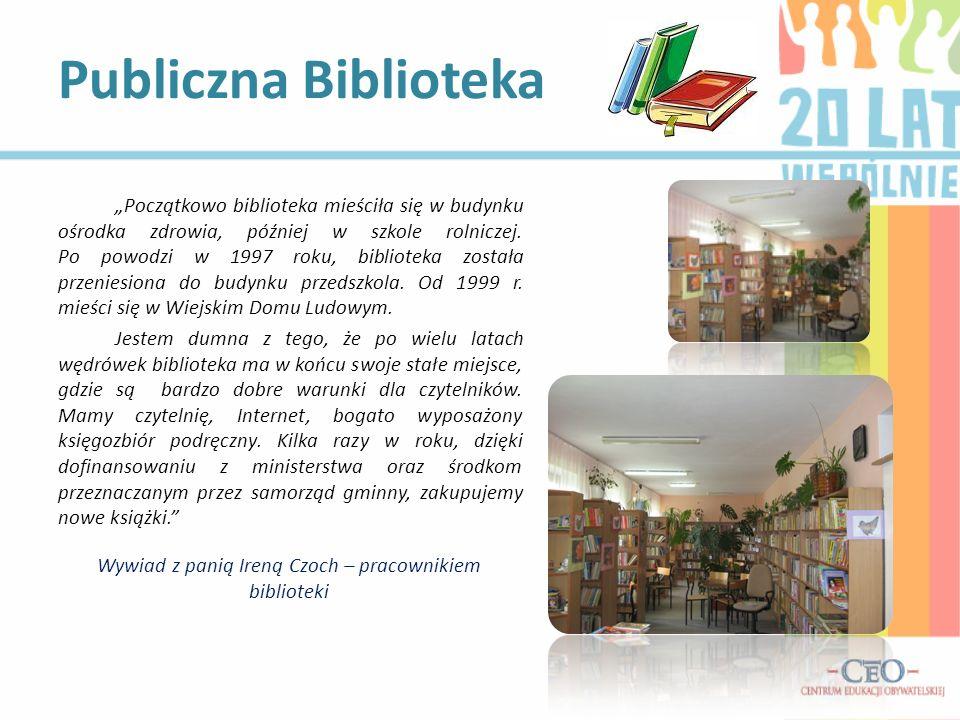 Początkowo biblioteka mieściła się w budynku ośrodka zdrowia, później w szkole rolniczej. Po powodzi w 1997 roku, biblioteka została przeniesiona do b