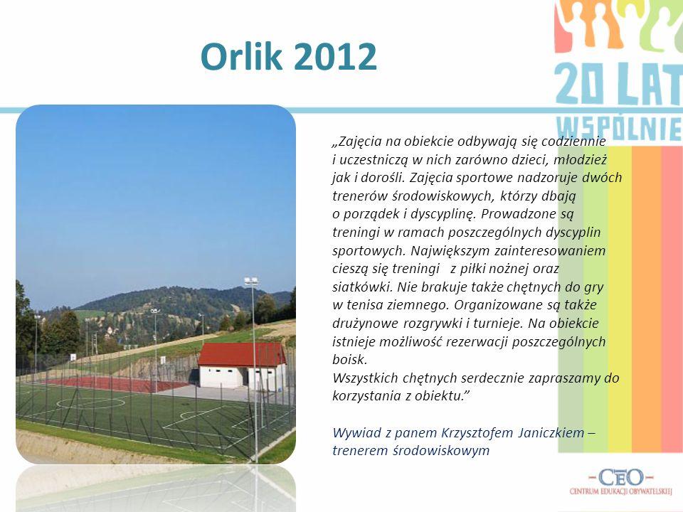 Orlik 2012 Zajęcia na obiekcie odbywają się codziennie i uczestniczą w nich zarówno dzieci, młodzież jak i dorośli. Zajęcia sportowe nadzoruje dwóch t