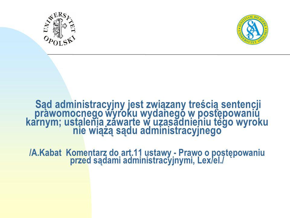 I FSK 255/10wyrok NSA W-wa2011-02-16 LEX nr 989885 Jakkolwiek w przepisach dotyczących postępowania podatkowego nie ma odpowiednika art.