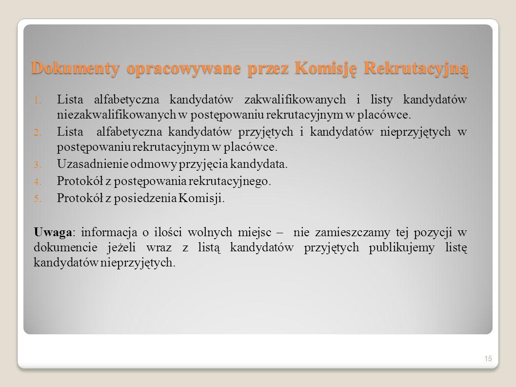Dokumenty opracowywane przez Komisję Rekrutacyjną 1. Lista alfabetyczna kandydatów zakwalifikowanych i listy kandydatów niezakwalifikowanych w postępo