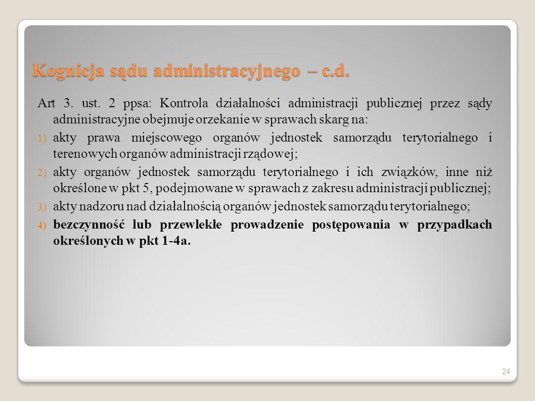 Kognicja sądu administracyjnego – c.d. Art 3. ust. 2 ppsa: Kontrola działalności administracji publicznej przez sądy administracyjne obejmuje orzekani