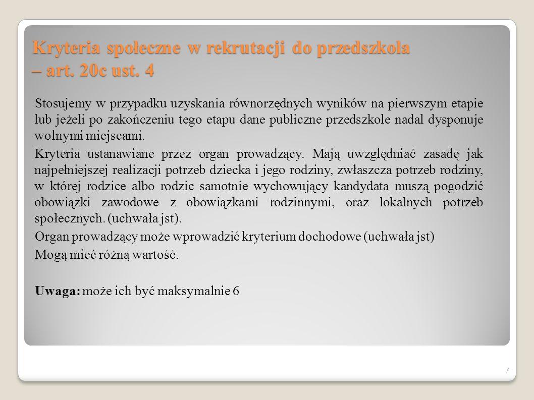 Kryteria społeczne w rekrutacji do przedszkola – art. 20c ust. 4 Stosujemy w przypadku uzyskania równorzędnych wyników na pierwszym etapie lub jeżeli