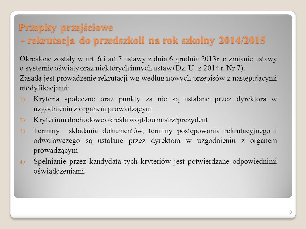 Terminy w postępowaniu rekrutacyjnym i uzupełniającym Przykład: 1) Podanie do publicznej wiadomości listy kandydatów przyjętych i kandydatów nieprzyjętych - 05.05.2014 r.