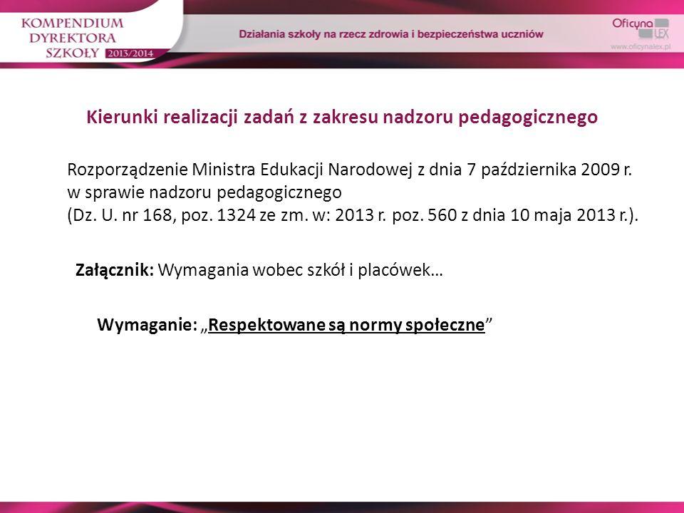 Kierunki realizacji zadań z zakresu nadzoru pedagogicznego Rozporządzenie Ministra Edukacji Narodowej z dnia 7 października 2009 r. w sprawie nadzoru