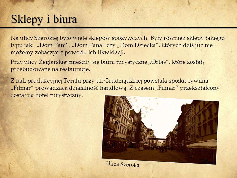 Sklepy i biura Na ulicy Szerokiej było wiele sklepów spożywczych.