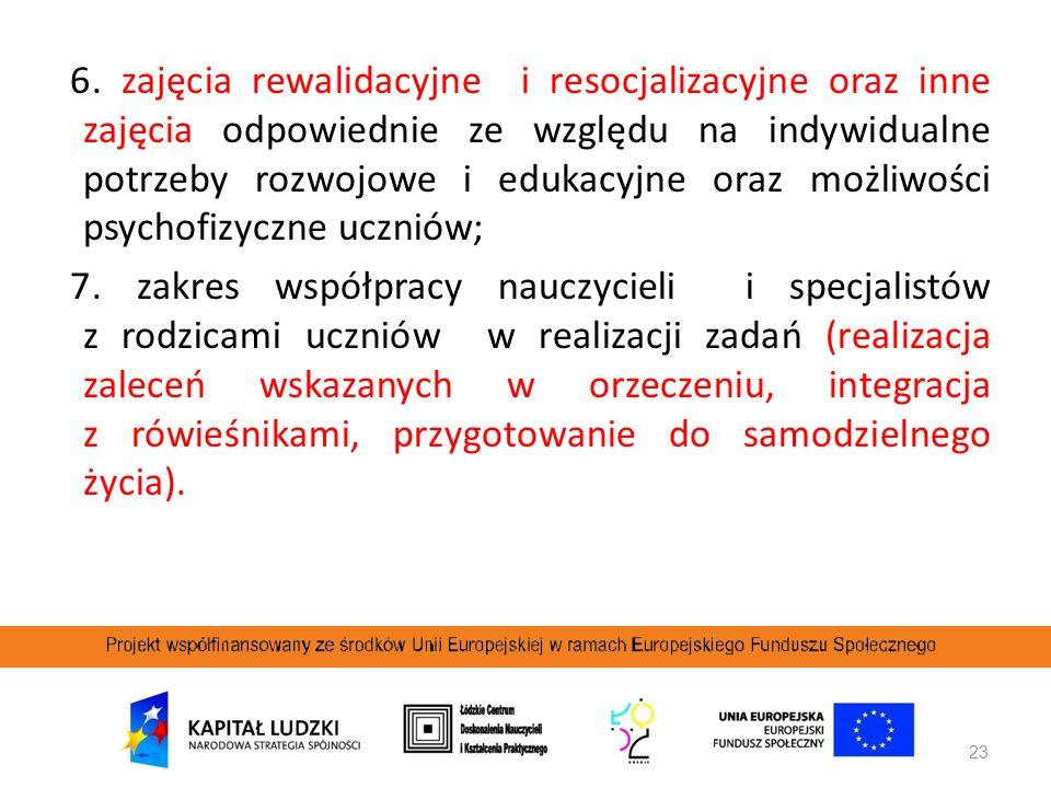 23 6. zajęcia rewalidacyjne i resocjalizacyjne oraz inne zajęcia odpowiednie ze względu na indywidualne potrzeby rozwojowe i edukacyjne oraz możliwośc