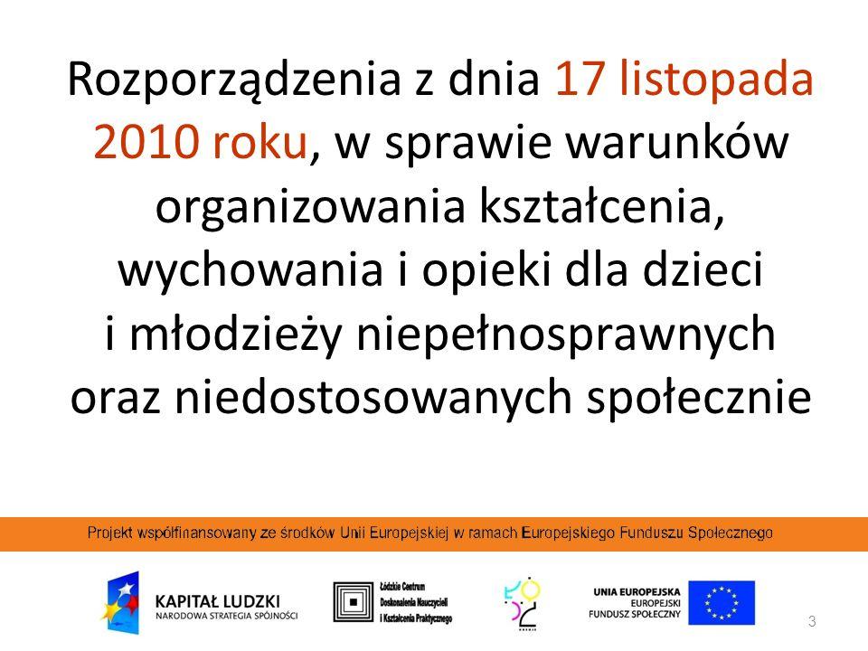 3 Rozporządzenia z dnia 17 listopada 2010 roku, w sprawie warunków organizowania kształcenia, wychowania i opieki dla dzieci i młodzieży niepełnospraw