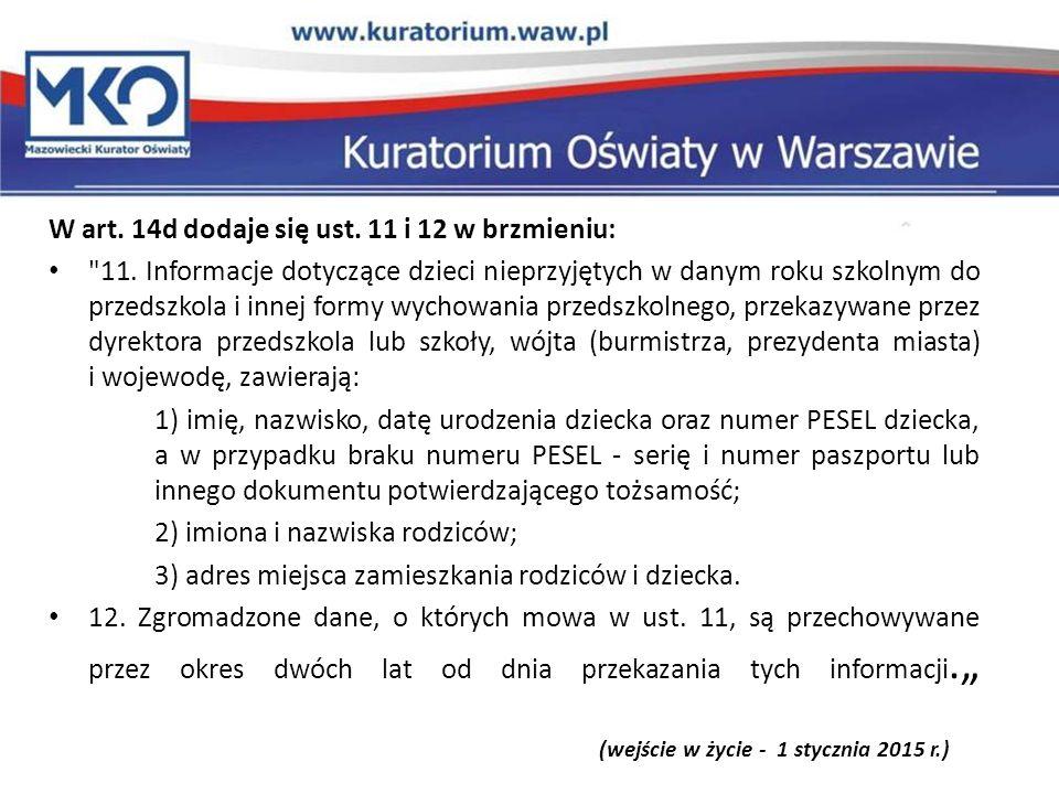 W art. 14d dodaje się ust. 11 i 12 w brzmieniu: