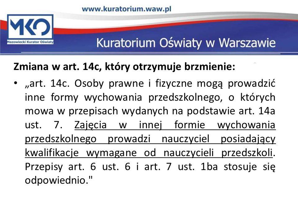 Zmiana w art.14c, który otrzymuje brzmienie: art.