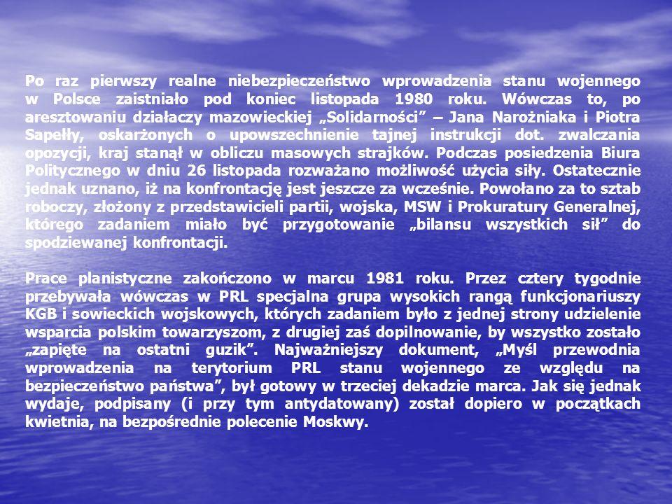 Po raz pierwszy realne niebezpieczeństwo wprowadzenia stanu wojennego w Polsce zaistniało pod koniec listopada 1980 roku. Wówczas to, po aresztowaniu