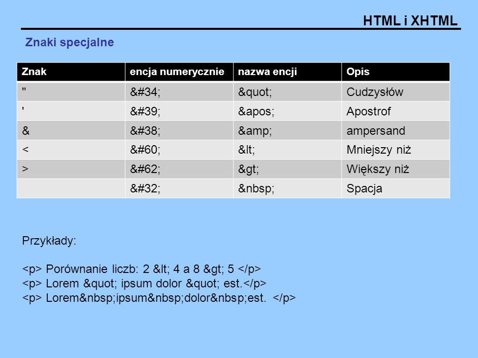 """HTML i XHTML Znaki specjalne Przykłady: Porównanie liczb: 2 < 4 a 8 > 5 Lorem """" ipsum dolor """" est. Lorem ipsum dolor est. Znakencja nu"""