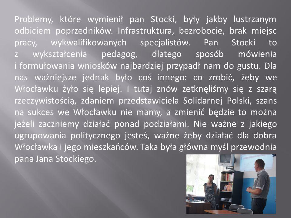 Problemy, które wymienił pan Stocki, były jakby lustrzanym odbiciem poprzedników.