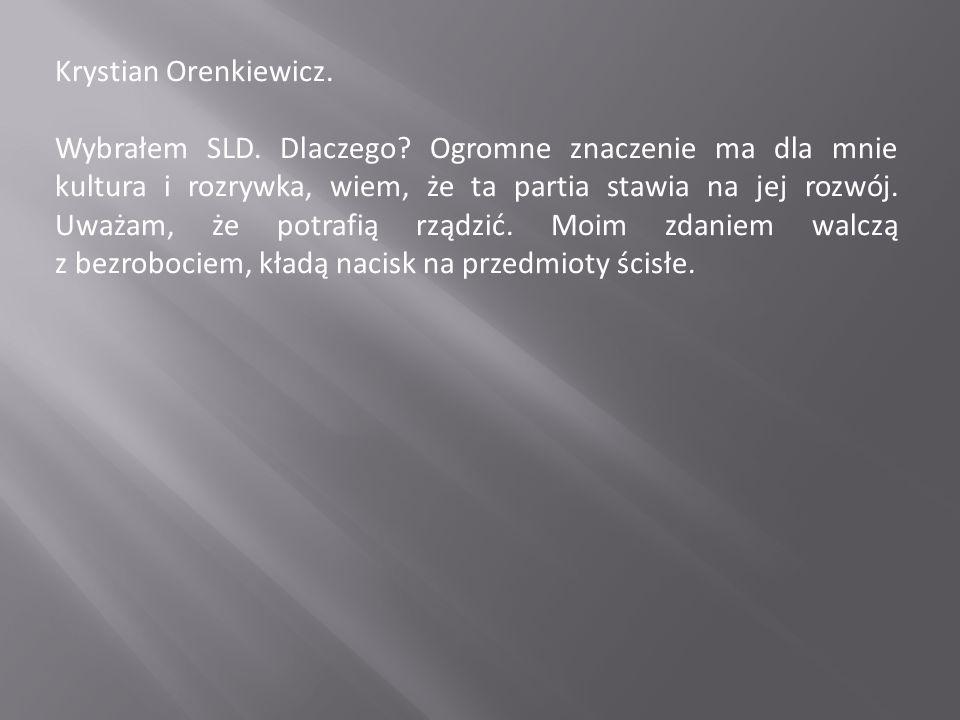 Krystian Orenkiewicz. Wybrałem SLD. Dlaczego.