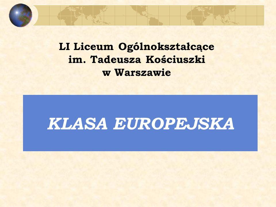 KLASA EUROPEJSKA LI Liceum Ogólnokształcące im. Tadeusza Kościuszki w Warszawie