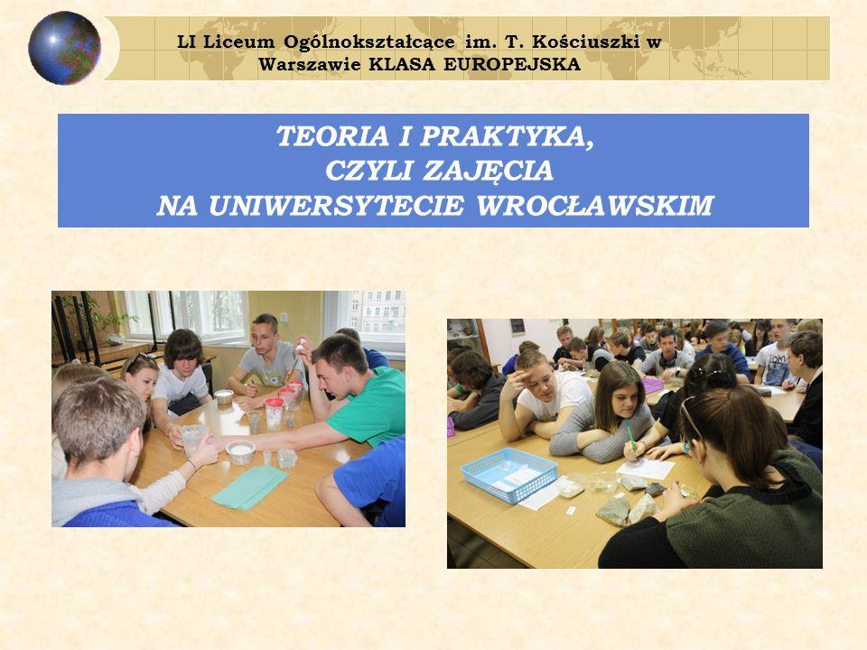TEORIA I PRAKTYKA, CZYLI ZAJĘCIA NA UNIWERSYTECIE WROCŁAWSKIM LI Liceum Ogólnokształcące im.