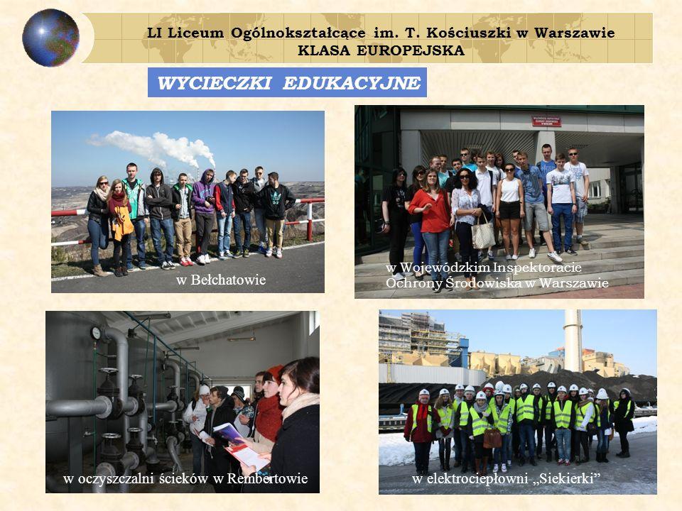 w Wojewódzkim Inspektoracie Ochrony Środowiska w Warszawie w Bełchatowie w elektrociepłowni Siekierkiw oczyszczalni ścieków w Rembertowie WYCIECZKI EDUKACYJNE
