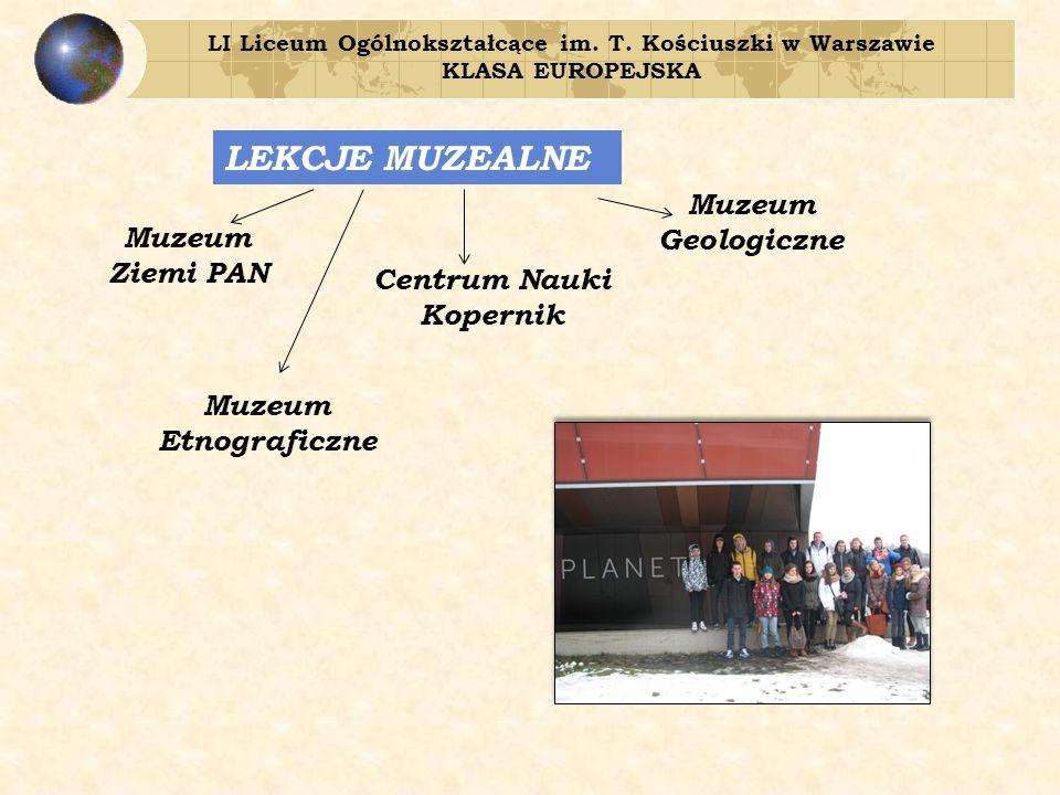 LI Liceum Ogólnokształcące im. T. Kościuszki w Warszawie KLASA EUROPEJSKA ĆWICZENIA TERENOWE