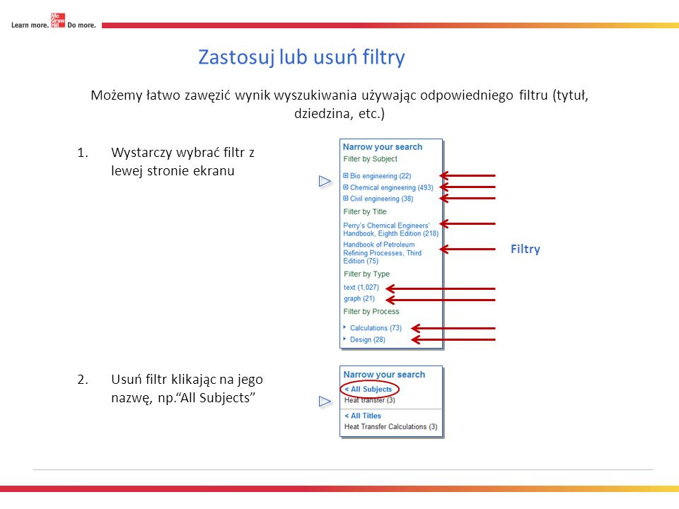 Zastosuj lub usuń filtry Możemy łatwo zawęzić wynik wyszukiwania używając odpowiedniego filtru (tytuł, dziedzina, etc.) 1.Wystarczy wybrać filtr z lewej stronie ekranu 2.Usuń filtr klikając na jego nazwę, np.All Subjects Filtry