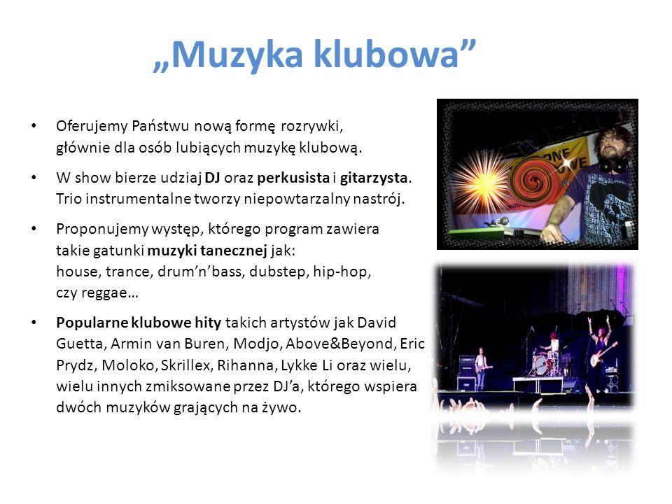 Muzyka klubowa Oferujemy Państwu nową formę rozrywki, głównie dla osób lubiących muzykę klubową. W show bierze udziaj DJ oraz perkusista i gitarzysta.