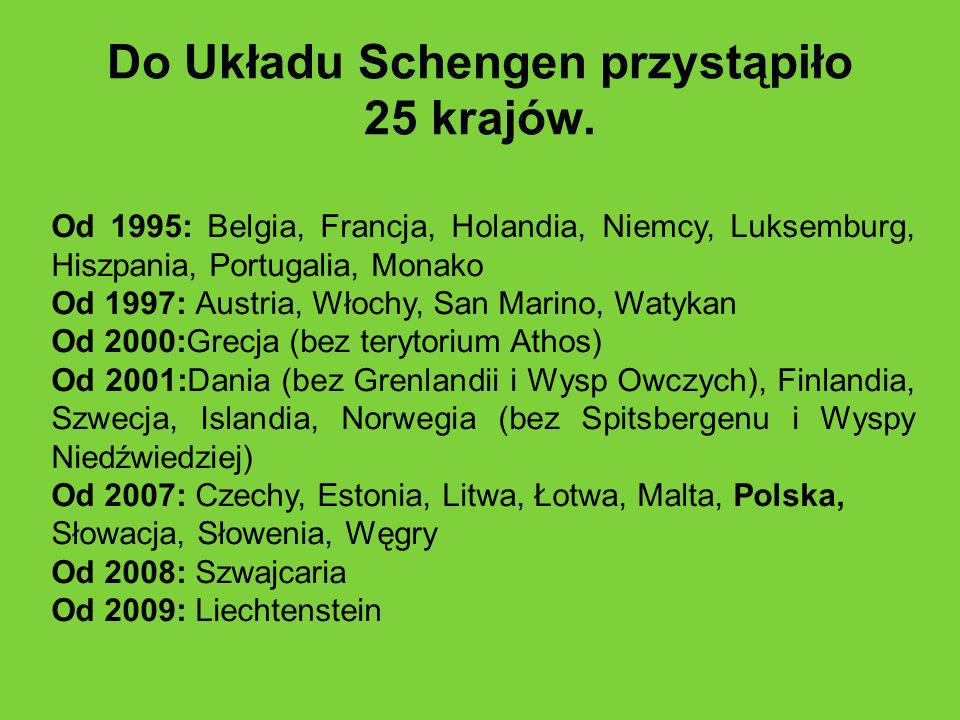Do Układu Schengen przystąpiło 25 krajów. Od 1995: Belgia, Francja, Holandia, Niemcy, Luksemburg, Hiszpania, Portugalia, Monako Od 1997: Austria, Włoc