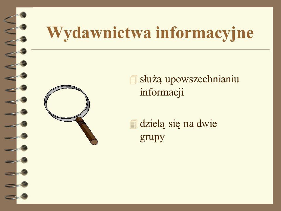 Wydawnictwa informacji bezpośredniej 4 zawierają wiadomości faktograficzne z różnych dziedzin nauki i życia 4 wyjaśniają bezpośrednio odpowiedzi na postawione pytania