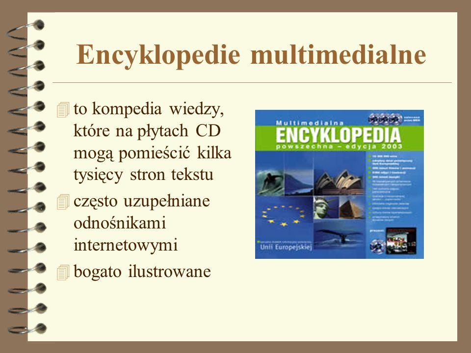 Encyklopedie multimedialne 4 to kompedia wiedzy, które na płytach CD mogą pomieścić kilka tysięcy stron tekstu 4 często uzupełniane odnośnikami intern