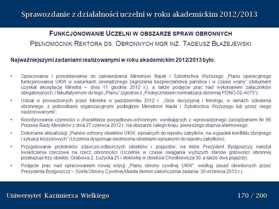Uniwersytet Kazimierza Wielkiego 170 / 200 Uniwersytet Kazimierza Wielkiego 170 / 200 Sprawozdanie z dzia ł alno ś ci uczelni w roku akademickim 2012/