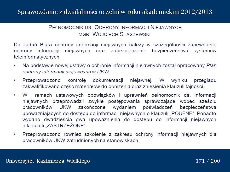 Uniwersytet Kazimierza Wielkiego 171 / 200 Uniwersytet Kazimierza Wielkiego 171 / 200 Sprawozdanie z dzia ł alno ś ci uczelni w roku akademickim 2012/