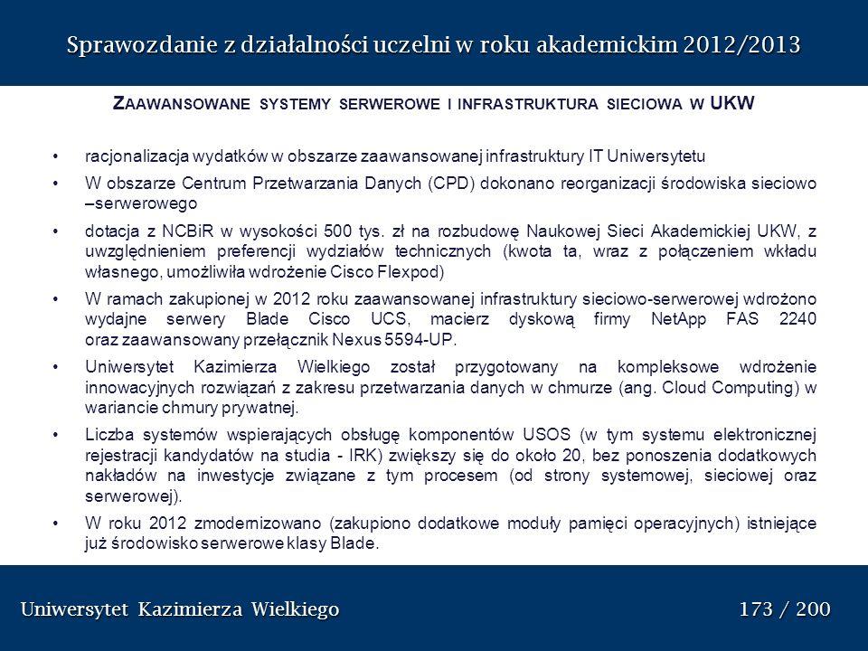 Uniwersytet Kazimierza Wielkiego 173 / 200 Uniwersytet Kazimierza Wielkiego 173 / 200 Sprawozdanie z dzia ł alno ś ci uczelni w roku akademickim 2012/