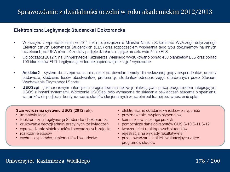 Sprawozdanie z dzia ł alno ś ci uczelni w roku akademickim 2012/2013 Elektroniczna Legitymacja Studencka i Doktorancka W związku z wprowadzeniem w 201