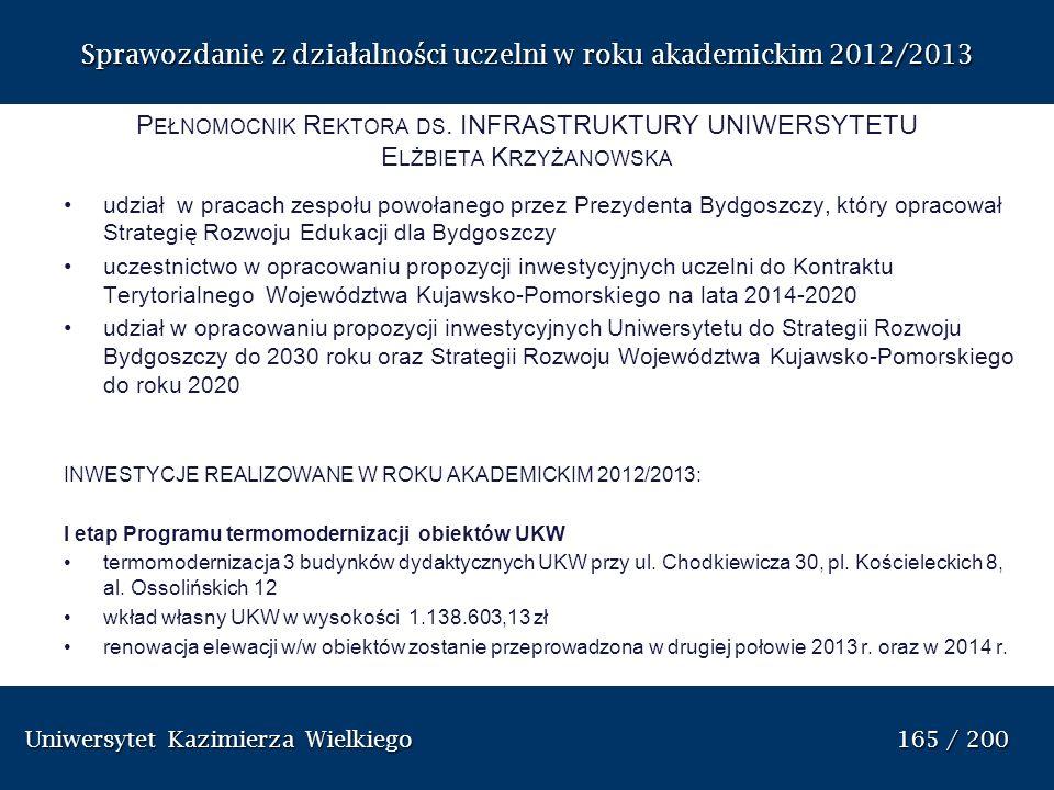 Uniwersytet Kazimierza Wielkiego 165 / 200 Uniwersytet Kazimierza Wielkiego 165 / 200 Sprawozdanie z dzia ł alno ś ci uczelni w roku akademickim 2012/