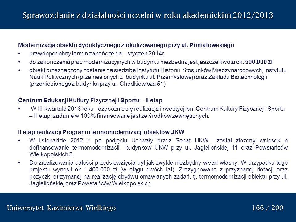 Uniwersytet Kazimierza Wielkiego 187 / 200 Uniwersytet Kazimierza Wielkiego 187 / 200 Sprawozdanie z dzia ł alno ś ci uczelni w roku akademickim 2012/2013