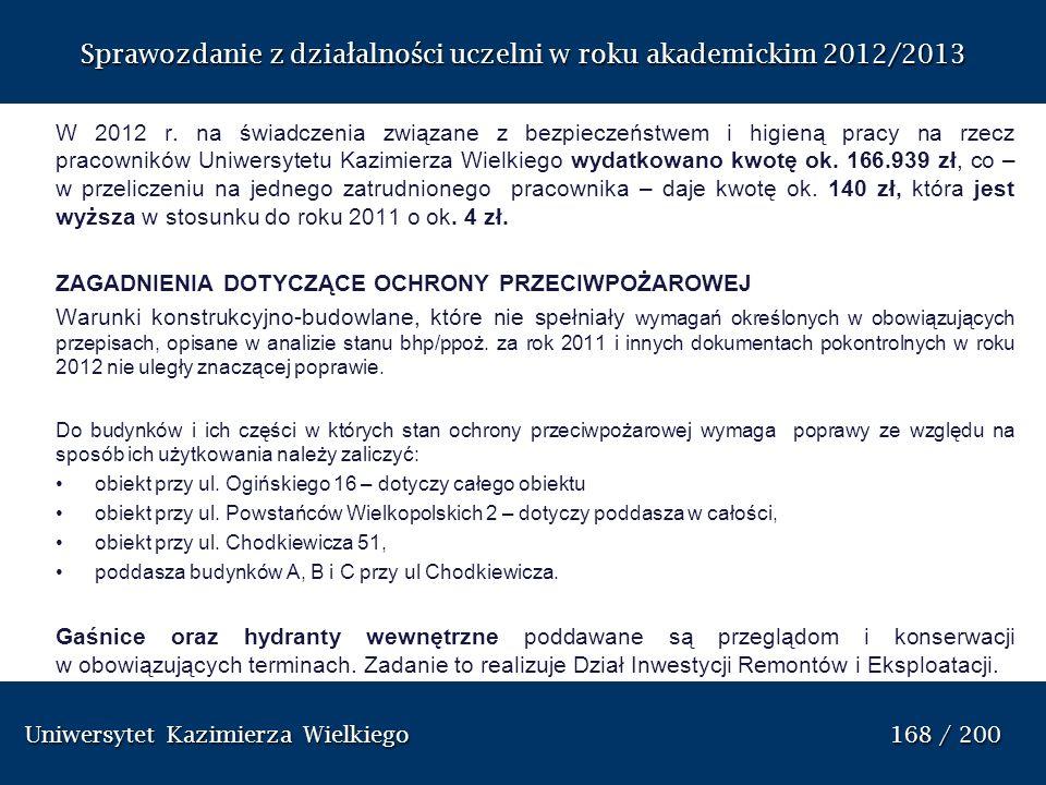 Sprawozdanie z dzia ł alno ś ci uczelni w roku akademickim 2012/2013 W 2012 r. na świadczenia związane z bezpieczeństwem i higieną pracy na rzecz prac
