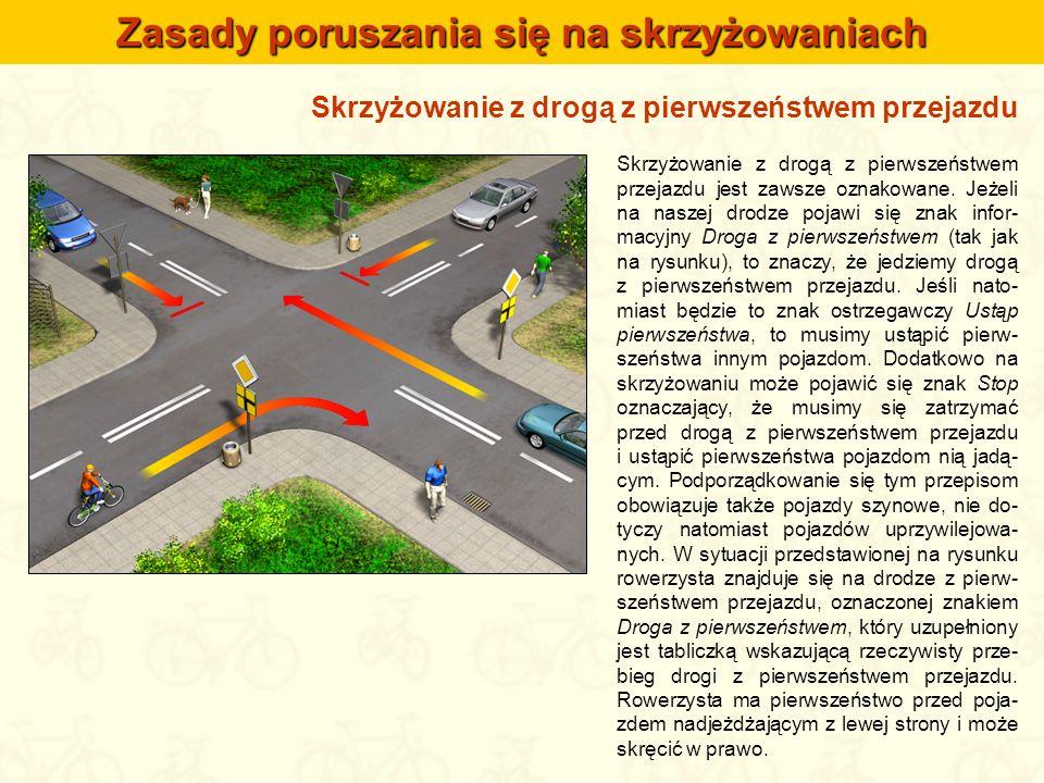 Skrzyżowanie z drogą z pierwszeństwem przejazdu Skrzyżowanie z drogą z pierwszeństwem przejazdu jest zawsze oznakowane. Jeżeli na naszej drodze pojawi