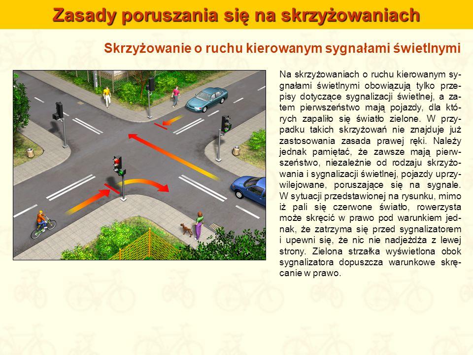 Skrzyżowanie o ruchu kierowanym sygnałami świetlnymi Na skrzyżowaniach o ruchu kierowanym sy- gnałami świetlnymi obowiązują tylko prze- pisy dotyczące