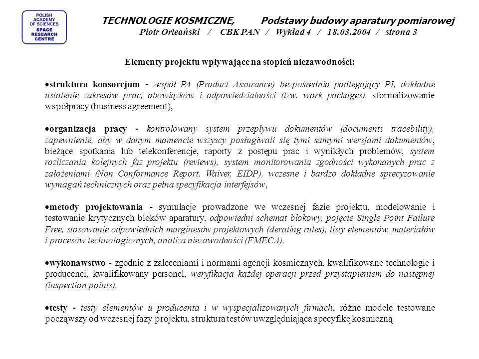 Elementy projektu wpływające na stopień niezawodności: struktura konsorcjum - zespół PA (Product Assurance) bezpośrednio podlegający PI, dokładne usta