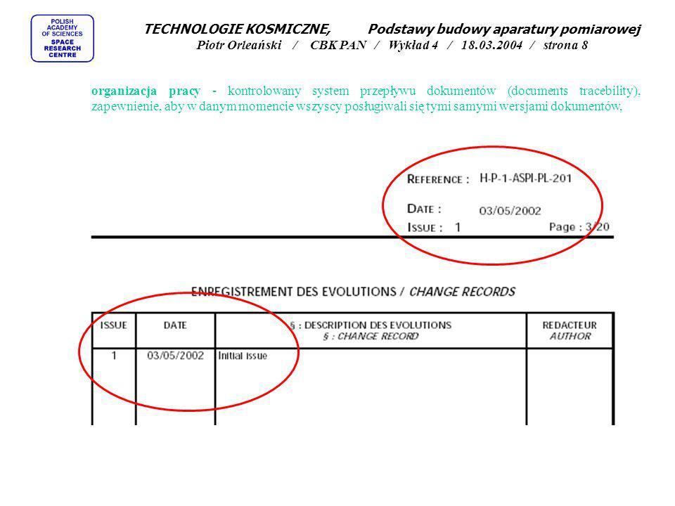 organizacja pracy - kontrolowany system przepływu dokumentów (documents tracebility), zapewnienie, aby w danym momencie wszyscy posługiwali się tymi s