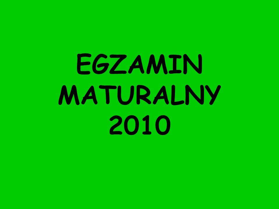 EGZAMIN MATURALNY 2010