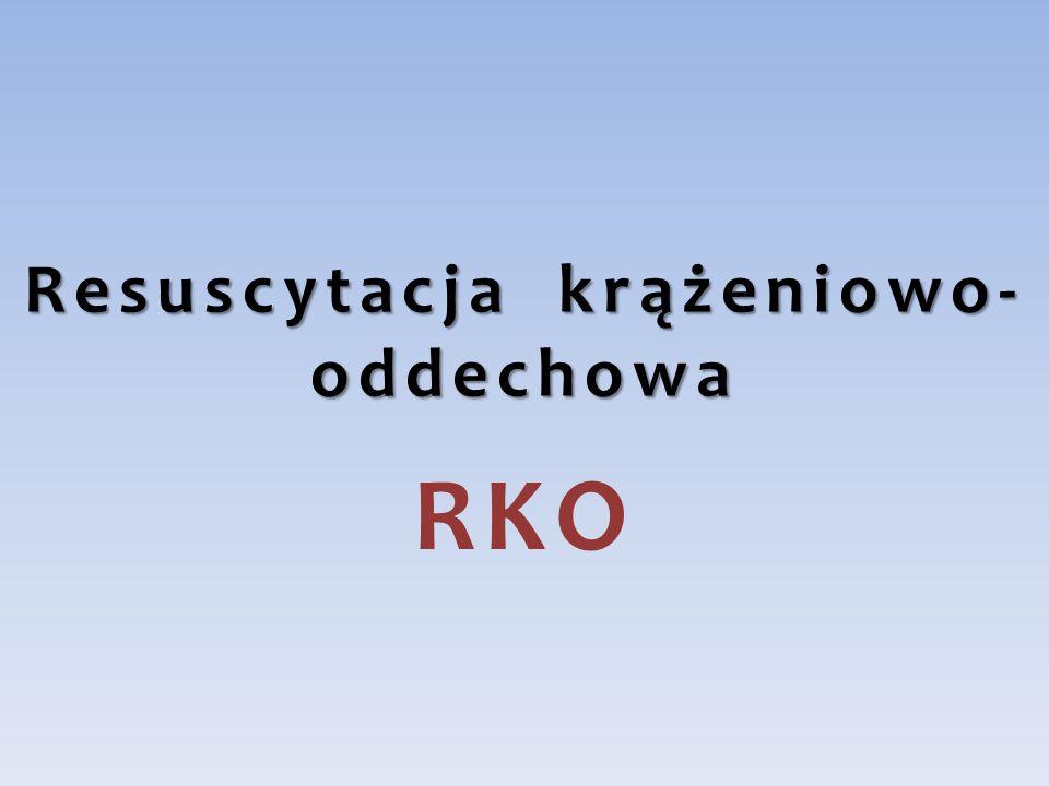 Resuscytacja krążeniowo- oddechowa RKO