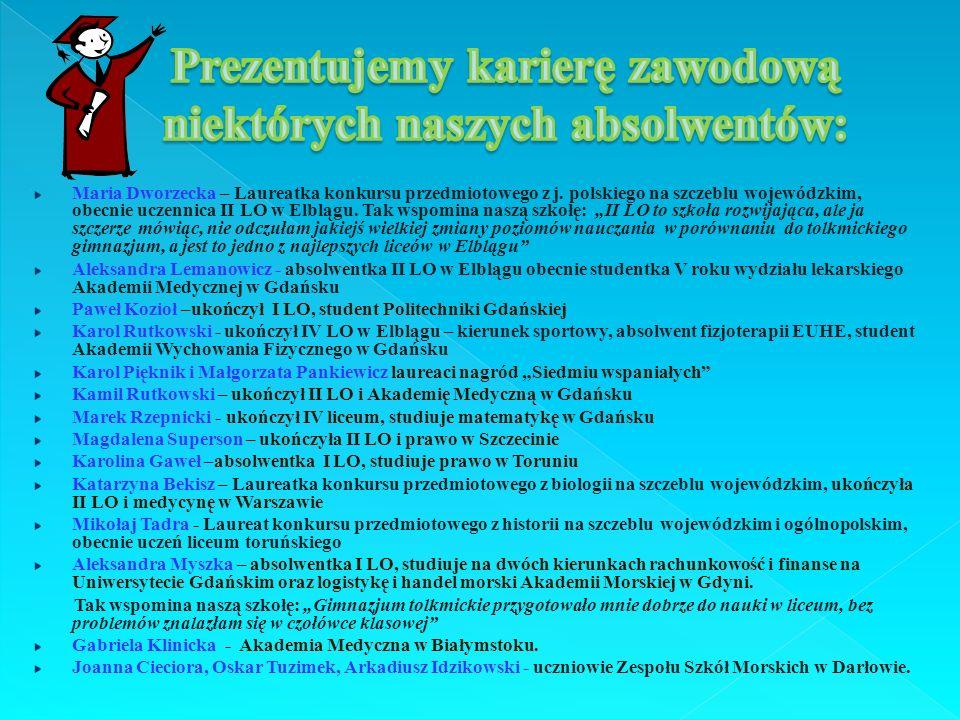 Maria Dworzecka – Laureatka konkursu przedmiotowego z j. polskiego na szczeblu wojewódzkim, obecnie uczennica II LO w Elblągu. Tak wspomina naszą szko