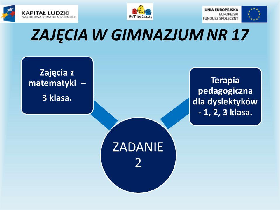 ZADANIE 2 Zajęcia z matematyki – 3 klasa. Terapia pedagogiczna dla dyslektyków - 1, 2, 3 klasa.
